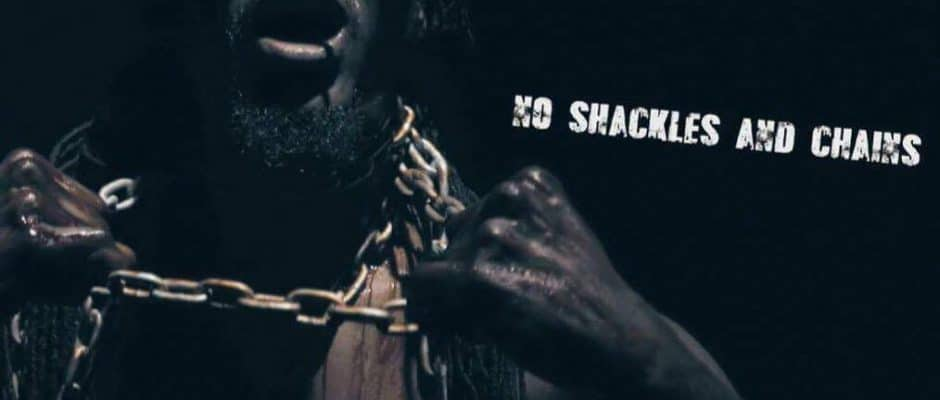 No shackles and chains by Ras Slick